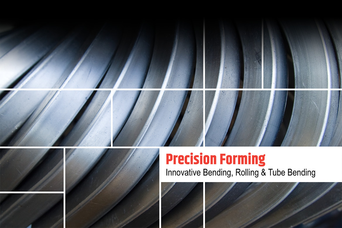 Precision Forming: Innovative Bending, Rolling & Tube Bending